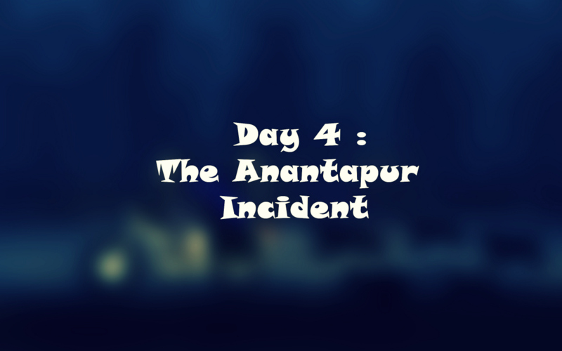 Day 4: Anantapur Incident