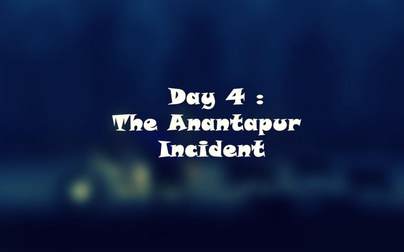 Day 4: AnantapurIncident