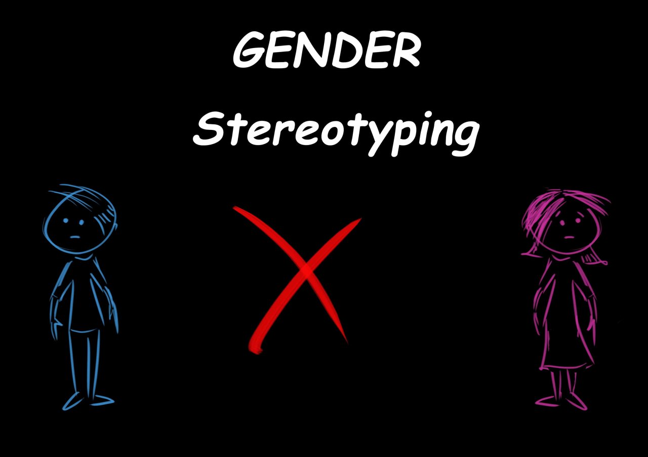 Stop Gender Stereotyping