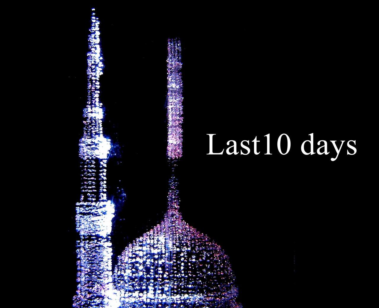 Last 10 days of…..